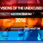 Episode 89 – Election Year 2016 Mix (Gold Must Die)