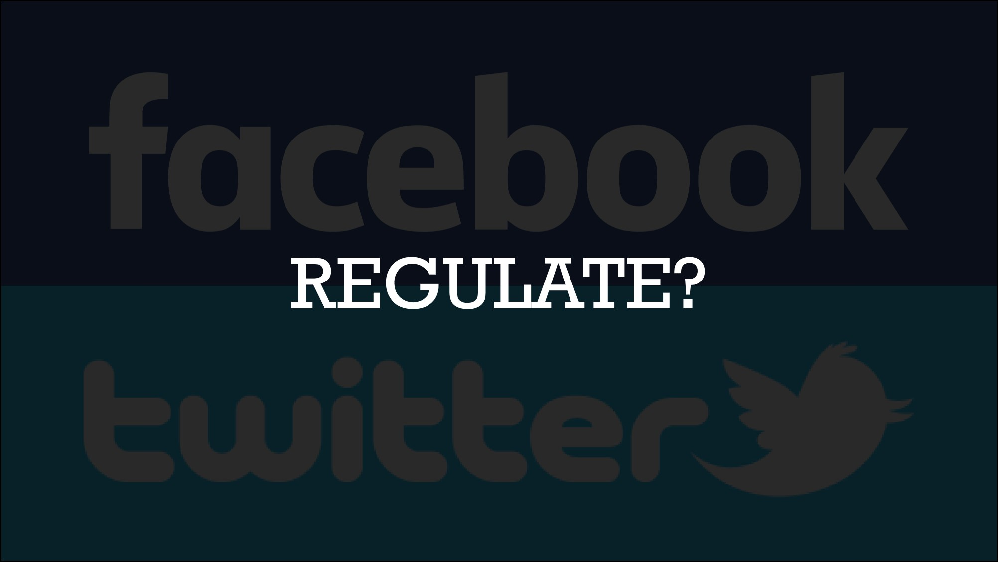 Do we want to regulate Facebook?
