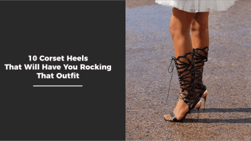 10 Corset Heels That Will Have You Rocking That Outfit