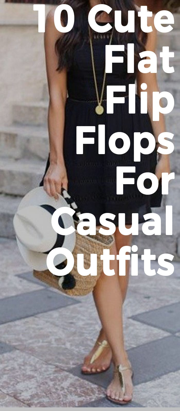 10 Cute And Comfortable Flat Flip Flops To Wear With Casual Outfits.