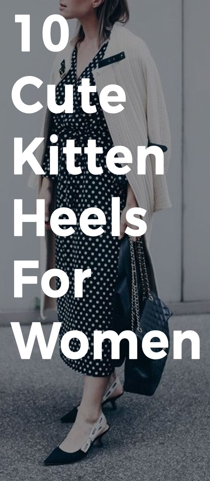 10 Cute Kitten Heels That You Can Pair With Any Outfits.