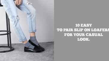 10 Easy To Pair Slip On Loafers For Your Casual Look