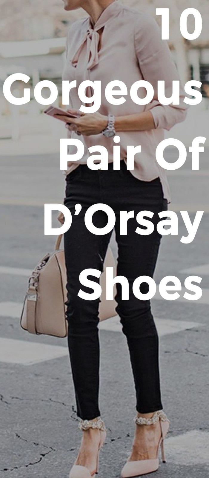 10 Gorgeous Pair Of D'Orsay Shoes.