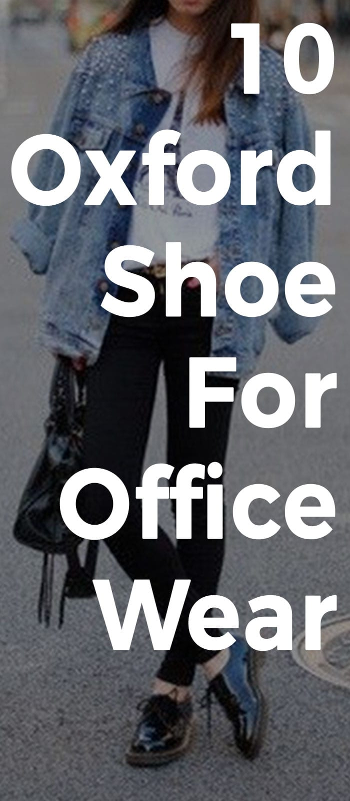 03841b160c5f2 10 Oxford Shoe Styles That Goes Perfectly With Your Office Wear ...