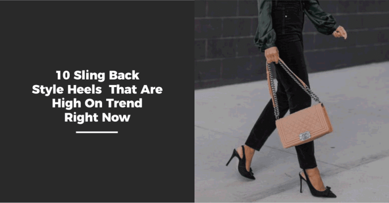 10 Sling Back Style Heels That Are High On Trend Right Now