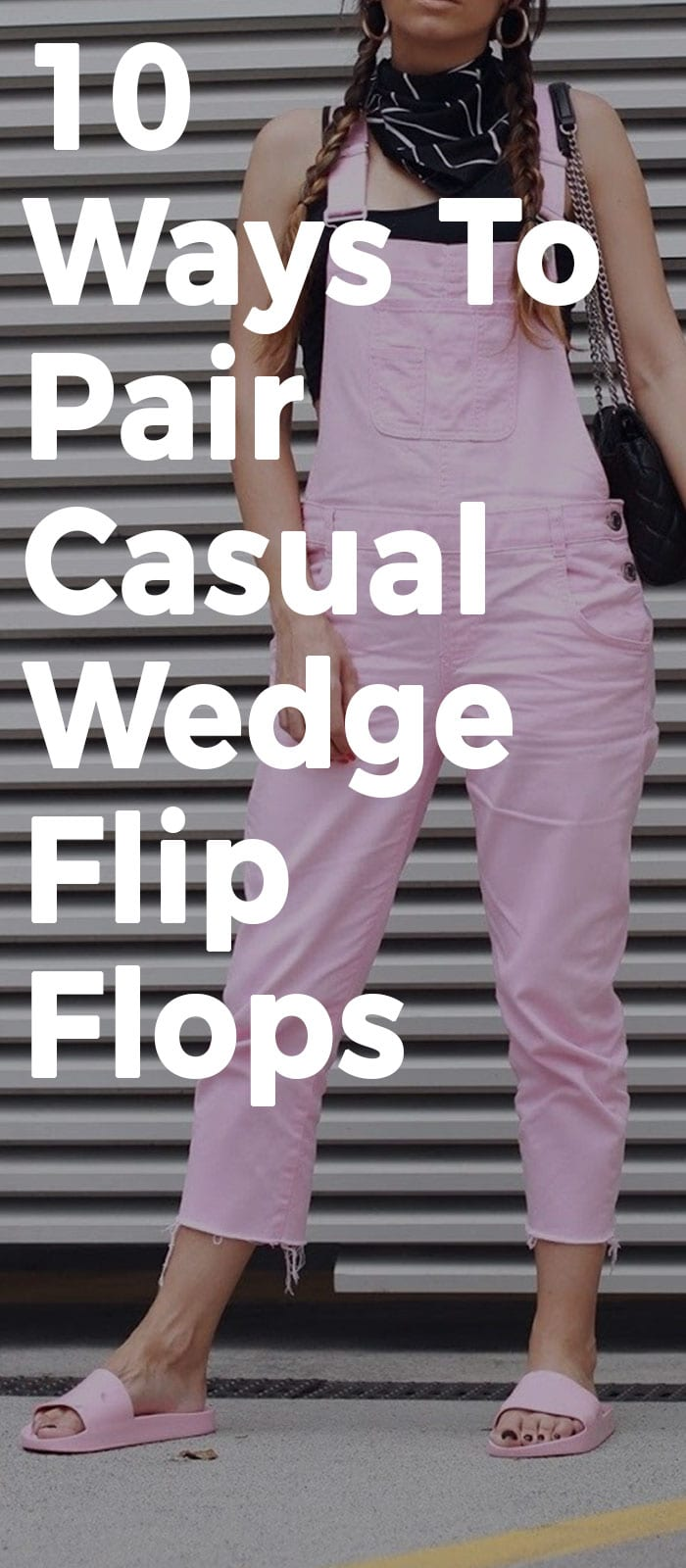 10 Ways To Pair Casual And Simple Wedge Flip Flops!