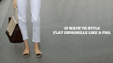 10 Ways To Style Flat Espadrille Like A Pro