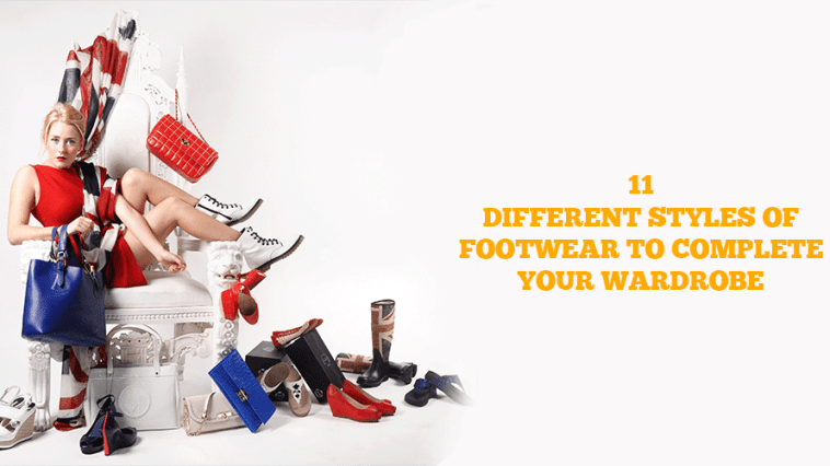 11 Different Styles Of Footwear To Complete Your Wardrobe
