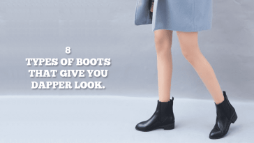 8 Types Of Boots That Give You Dapper Look