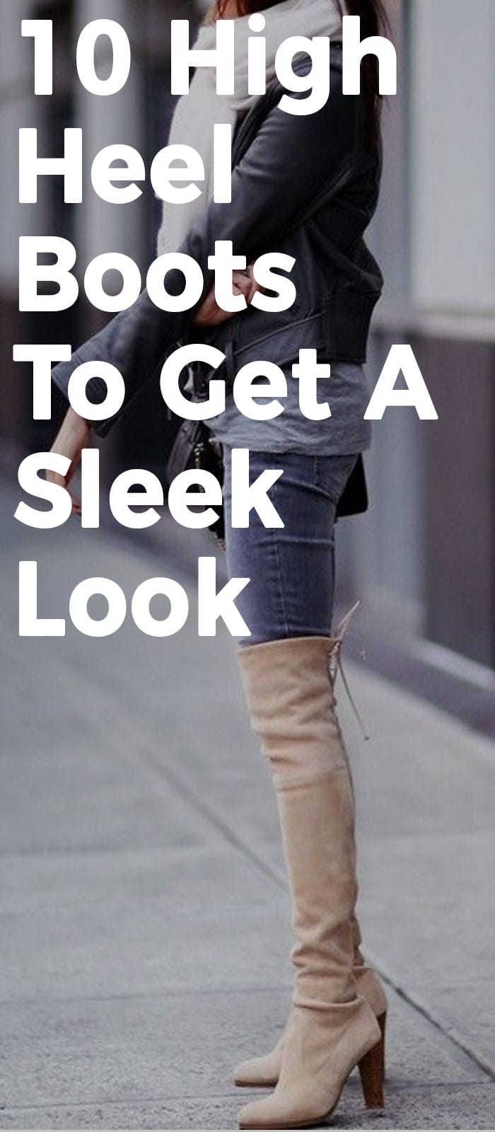 High Heel Boots To Get A Sleek Look