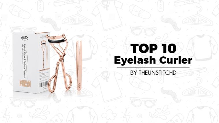 Top 10 Best Eyelash Curler for Women