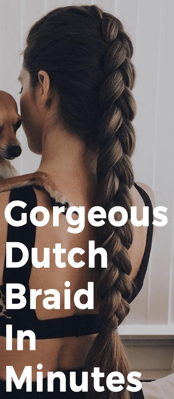 Gorgeous Dutch Braid Hairstyle In Minutes
