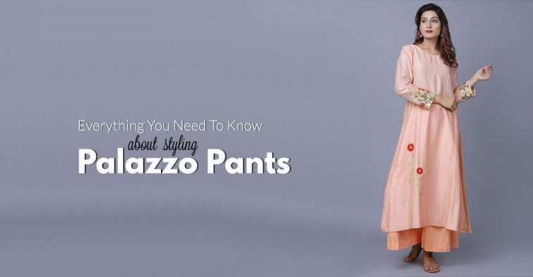 Everything You Need To Know About Styling Palazzo Pants
