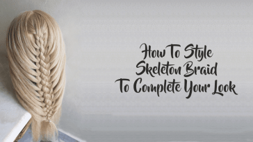 How To Style Skeleton Braid To Complete Your Look.png