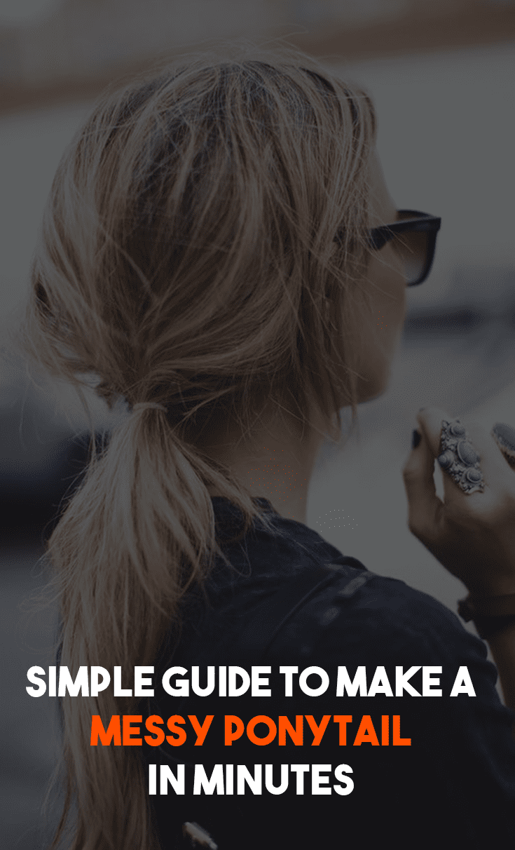 Simple Guide To Make A Messy Ponytail In Minutes