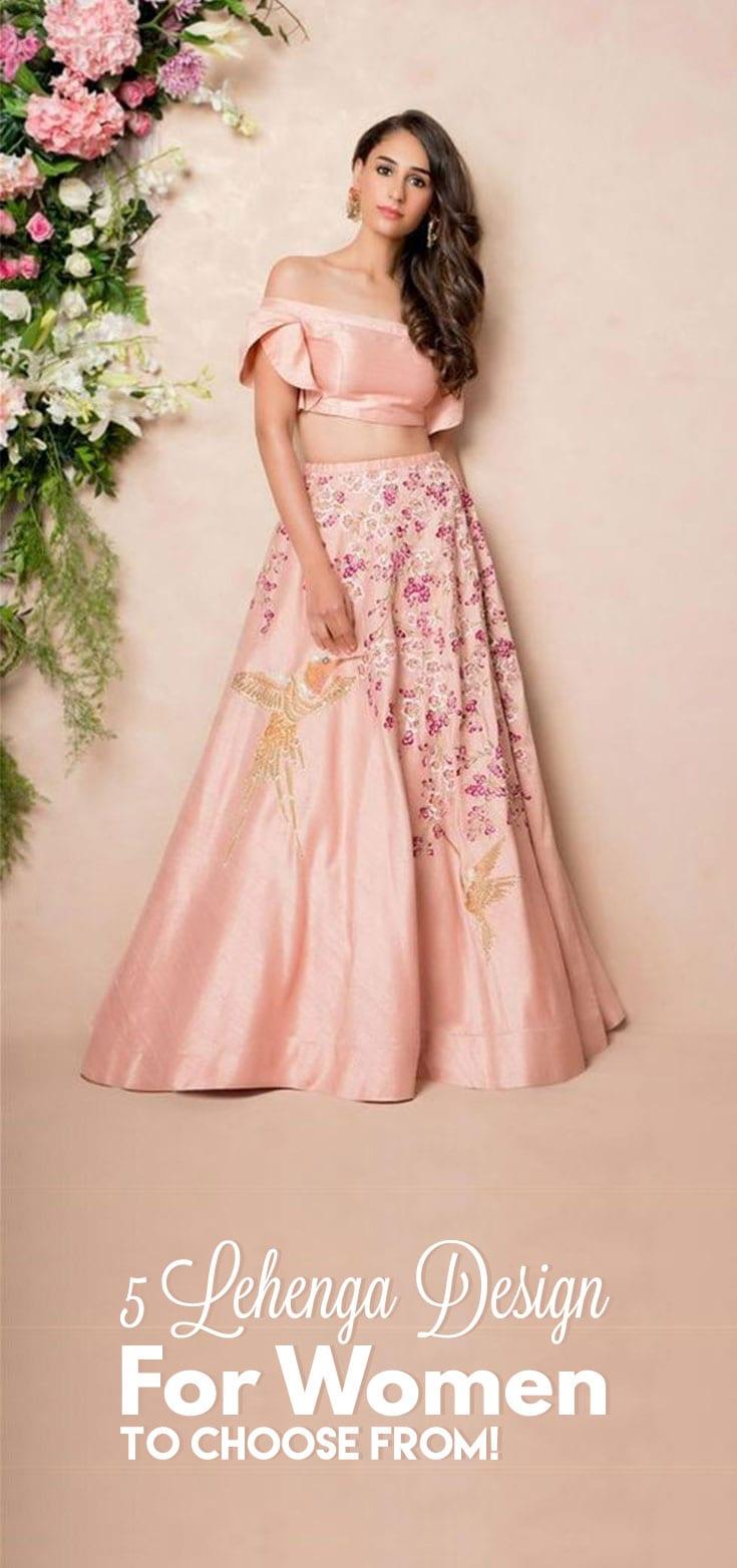 5 Lehenga Design For Women To Choose From!