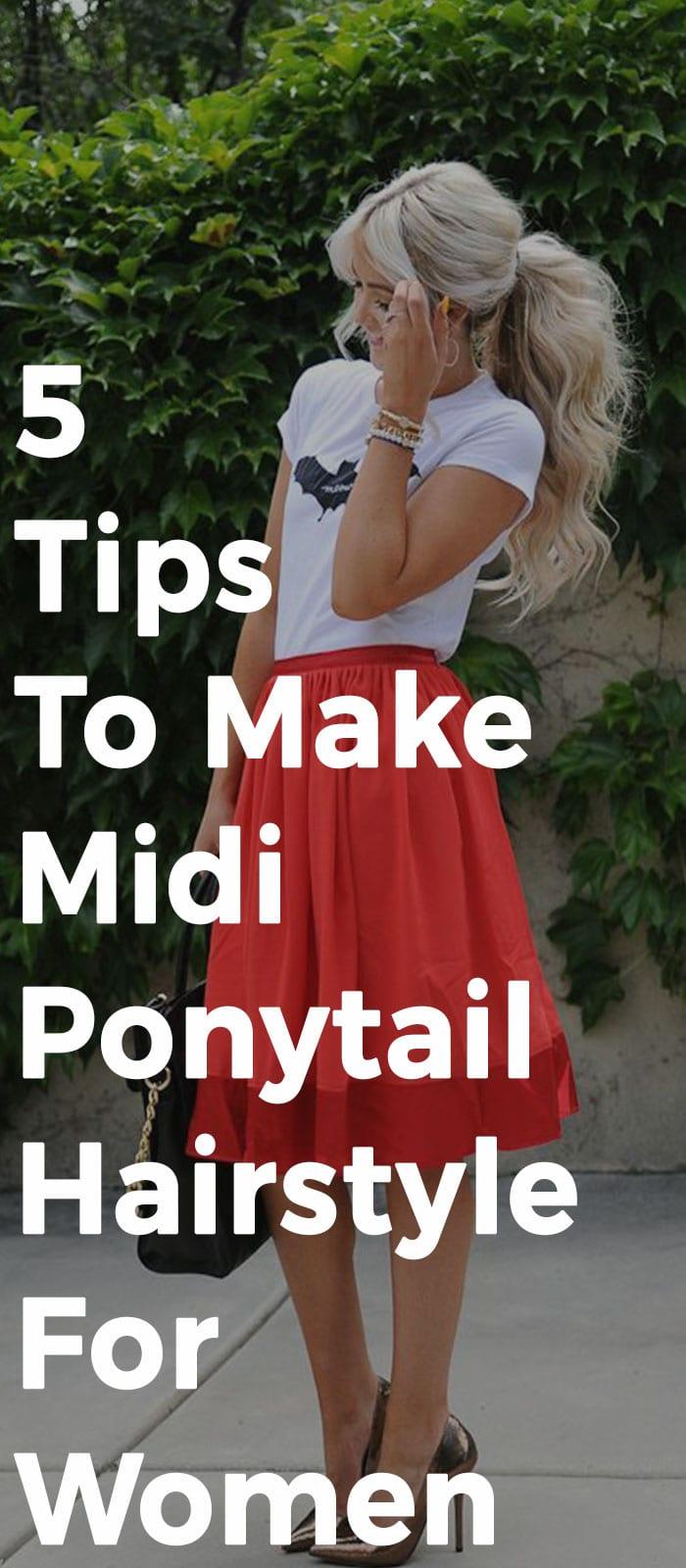 5 Tips To Make Midi Ponytail Hairstyle For Women
