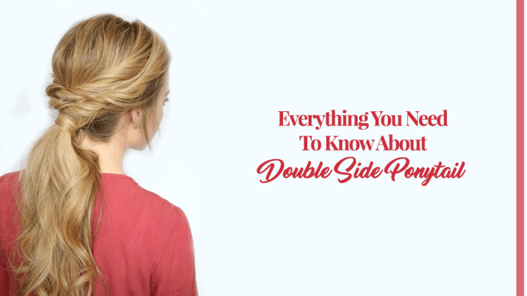 Everything You Need To Know About Double Side Ponytail