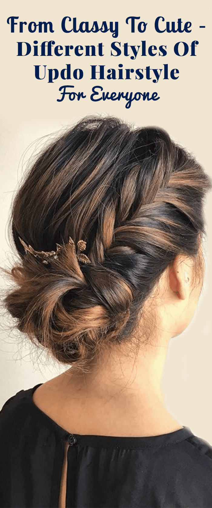 From Classy To Cute – Different Styles Of Updo Hairstyle For Everyone