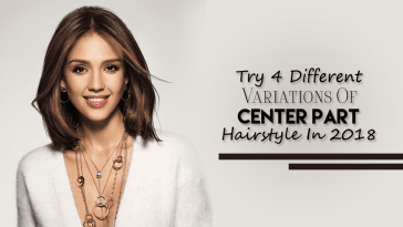 Try 4 Different Variations Of center Part Hairstyle In 2018
