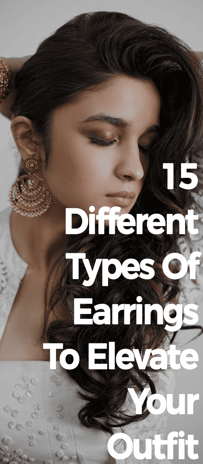 15 Different Types Of Earrings To Elevate Your Outfit