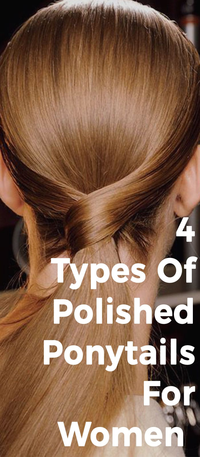 4 Types Of Polished Ponytails For Women