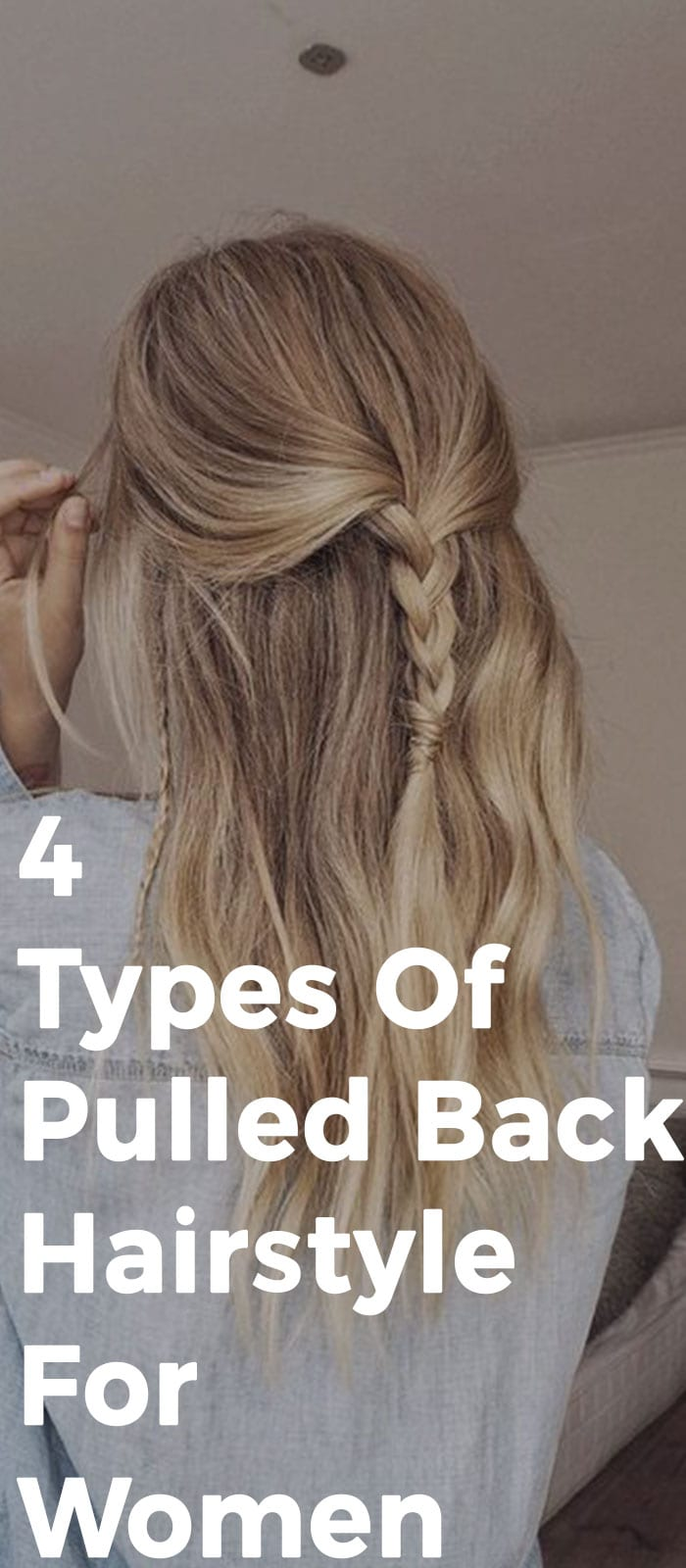 4 Types Of Pulled Back Hairstyle For Women