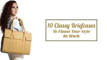 10 Classy Briefcases To Flaunt Your Style At Work