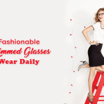 10 Fashionable Full Rimmed Glasses To Wear Daily