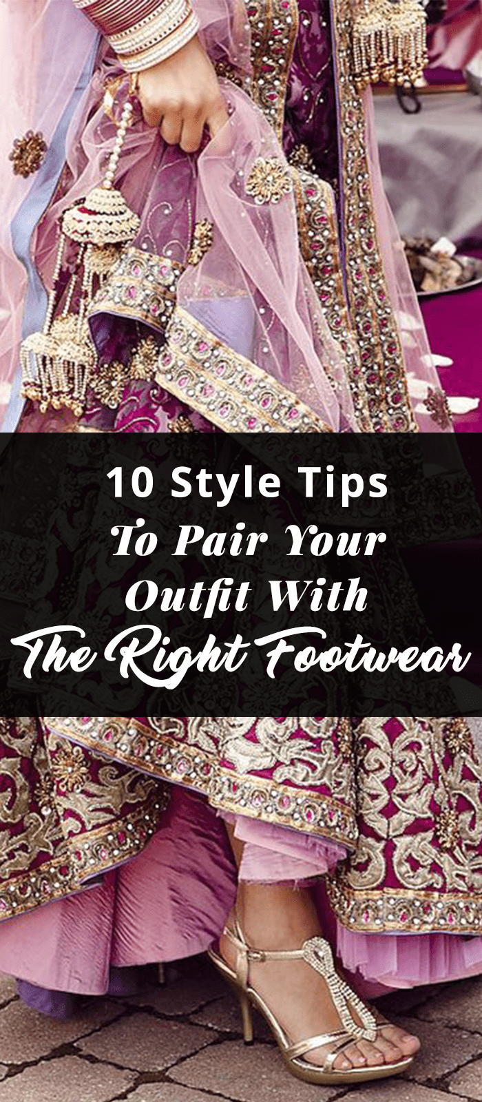 10 Style Tips To Pair Your Outfit With The Right Footwear