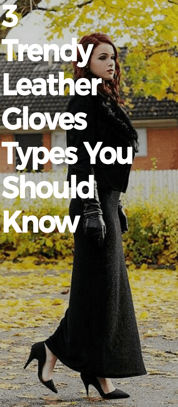 3 Trendy Leather Gloves Types You Should Know.