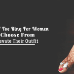 5 Types of Toe Ring For Women To Choose From To Elevate Their Outfit