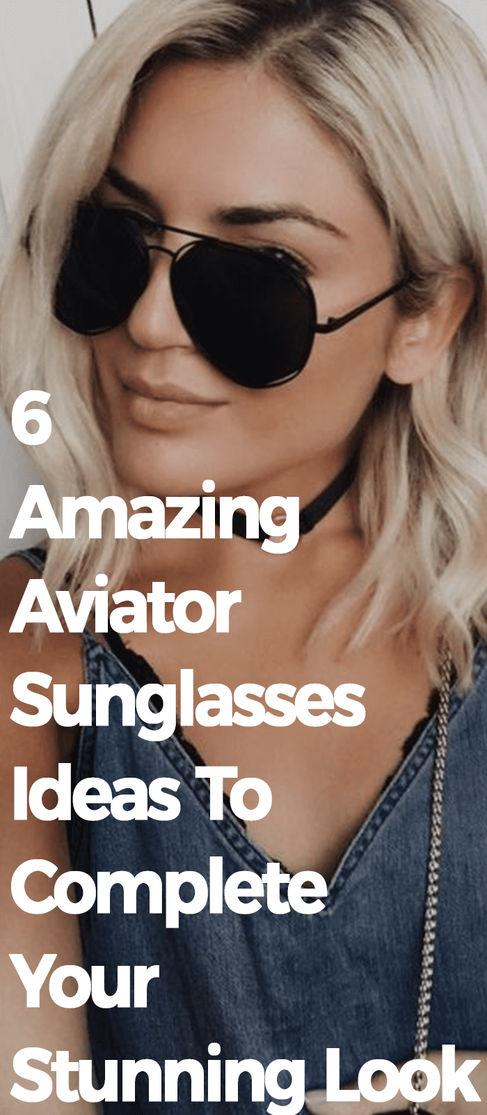 6 Amazing Aviator Sunglasses Ideas To Complete Your Stunning Look