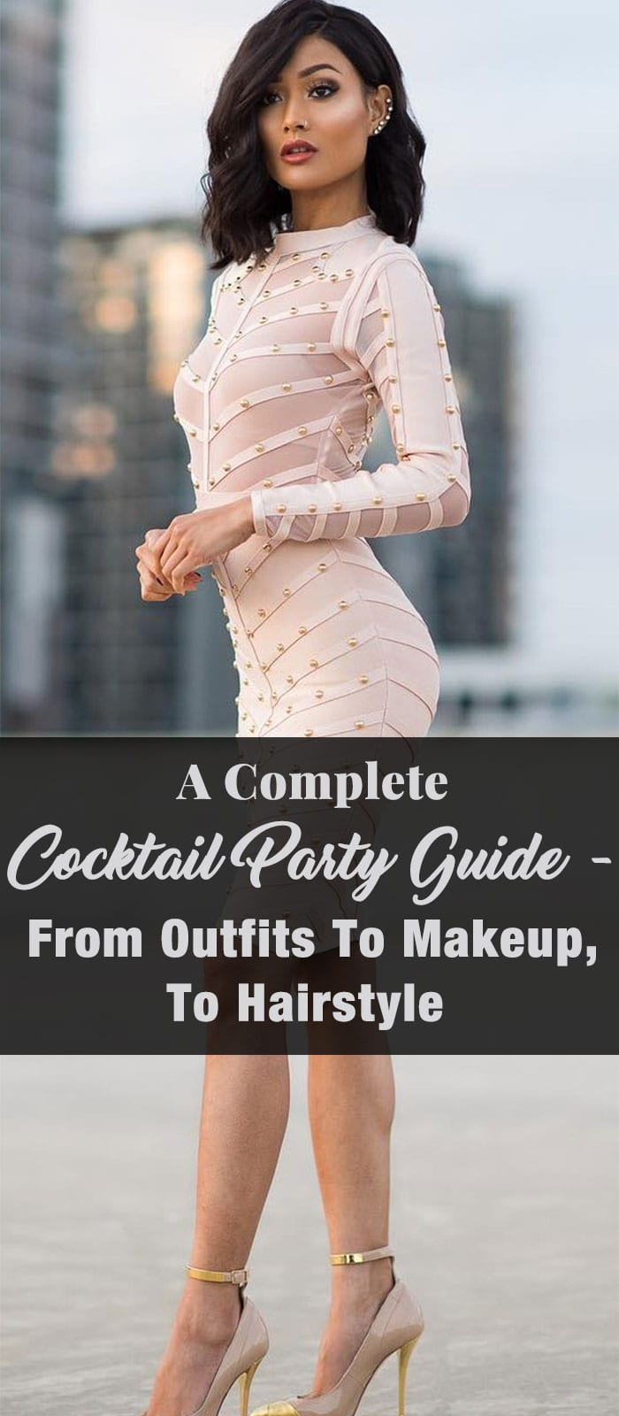 A Complete Cocktail Party Guide – From Outfits To Makeup, To Hairstyle
