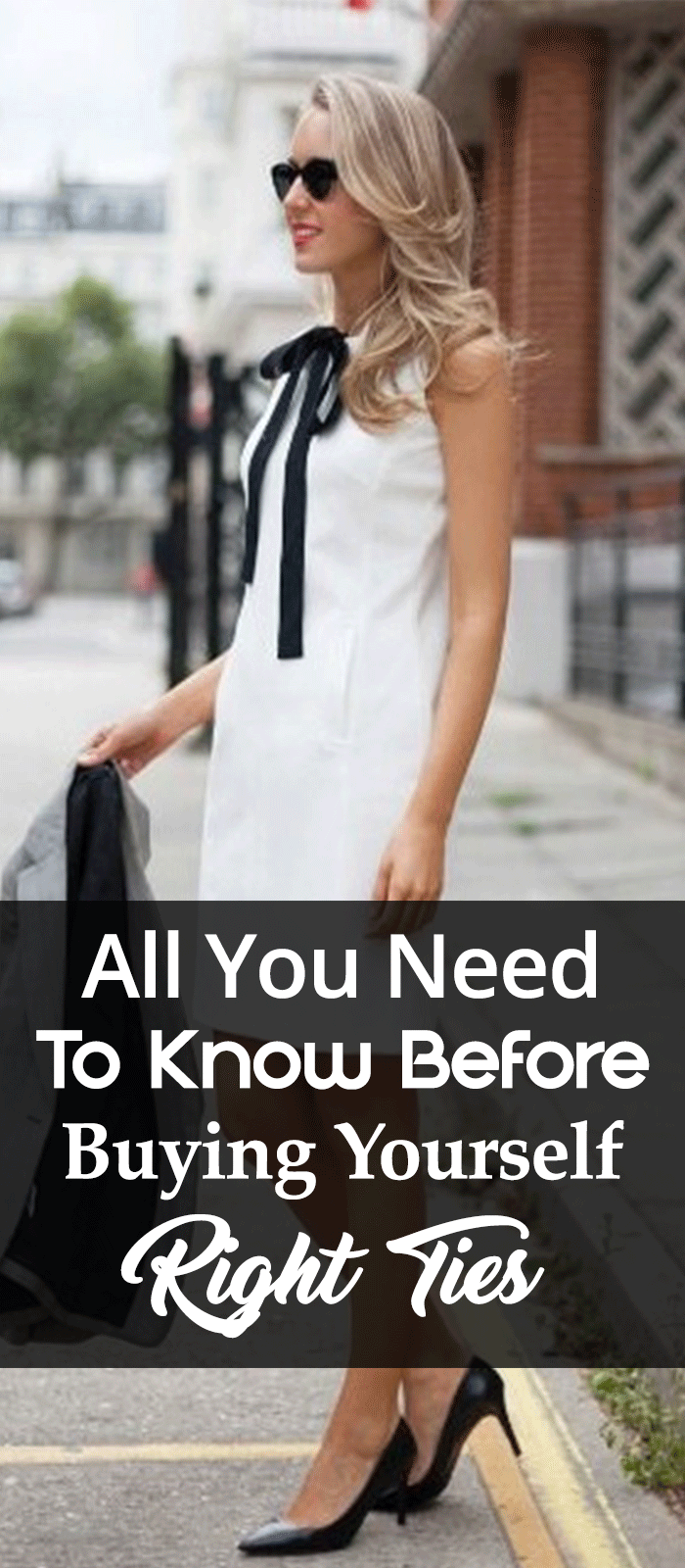 All You Need To Know Before Buying Yourself Right Ties