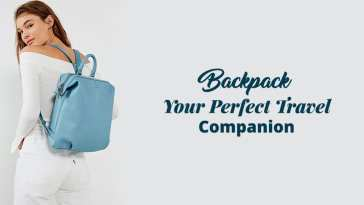 Backpack- Your Perfect Travel Companion