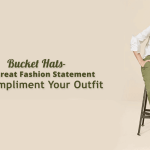 Bucket Hats- The Great Fashion Statement To Compliment Your Outfit