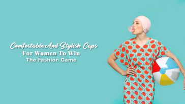 Comfortable And Stylish Caps For Women To Win The Fashion Game