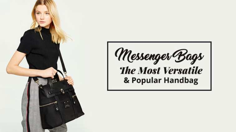 Messenger Bags – The Most Versatile & Popular Handbag