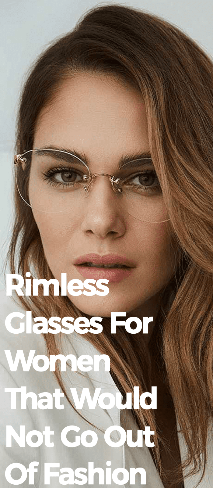 Rimless Glasses For Woman That Would Not Go Out Of Fashion