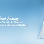 Stud Earring- The Classic & Elegant Accessory Across Globe!