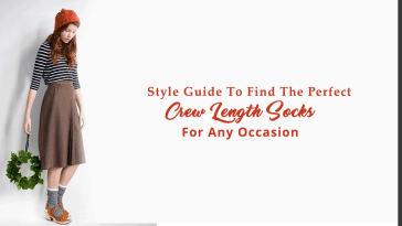 Style Guide To Find The Perfect Crew Length Socks For Any Occasion
