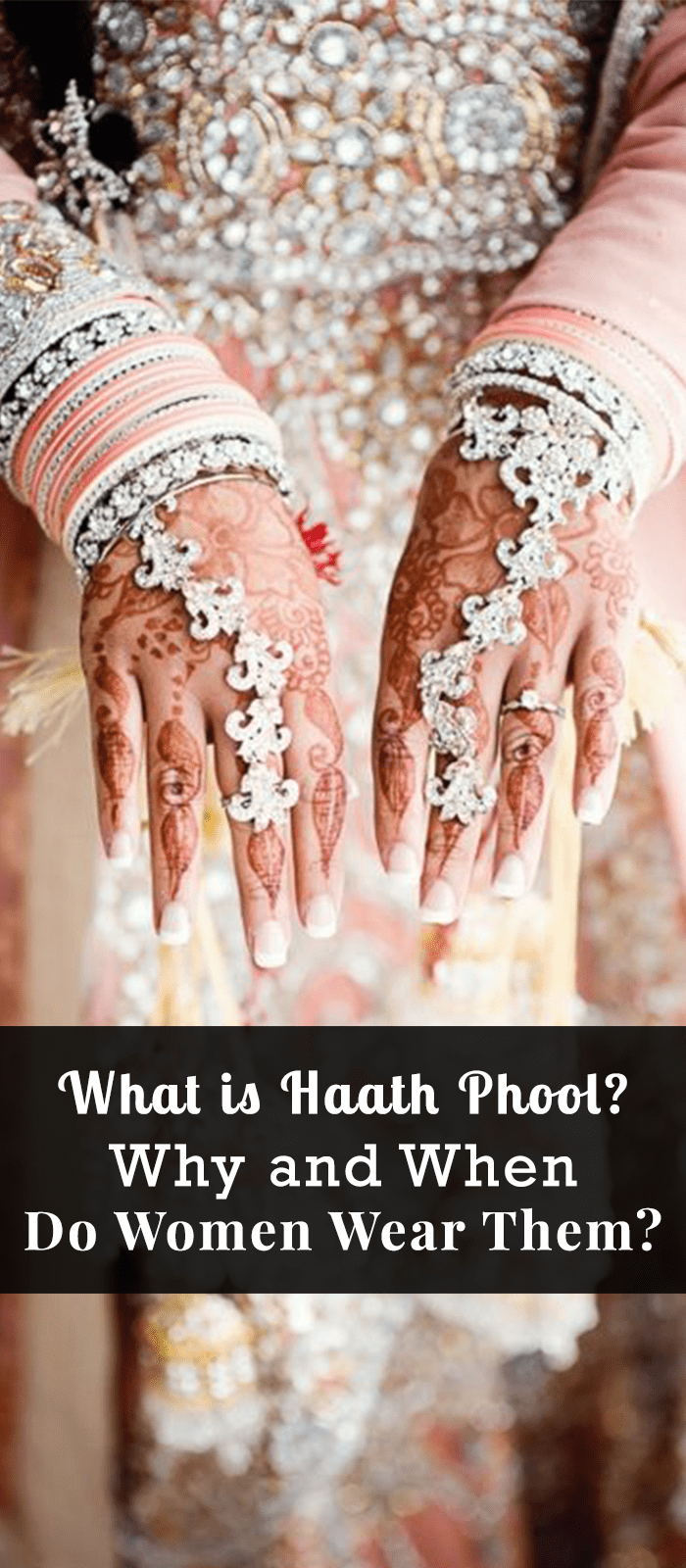 What is Haath Phool Why and When Do Women Wear Them