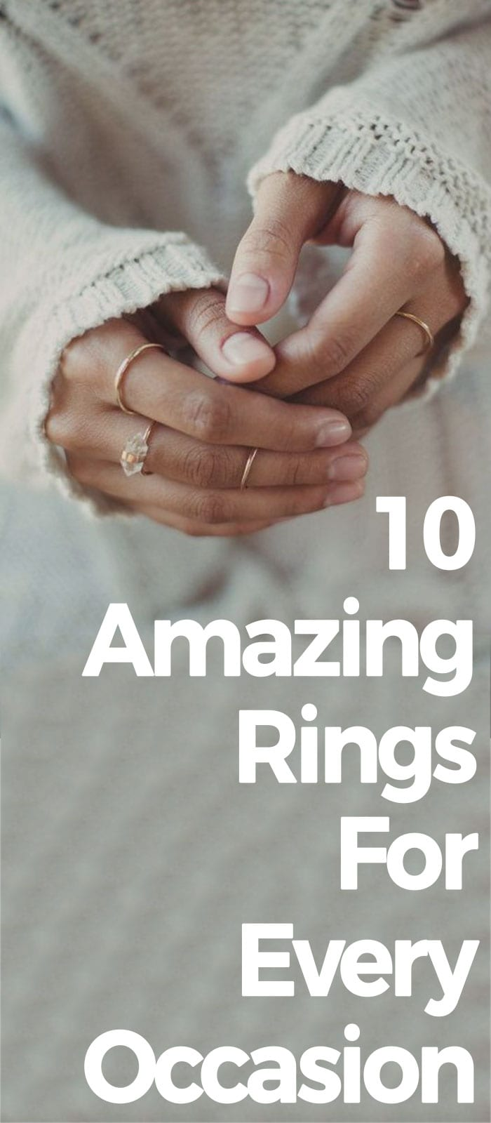 10 Amazing Rings For Every Occasion