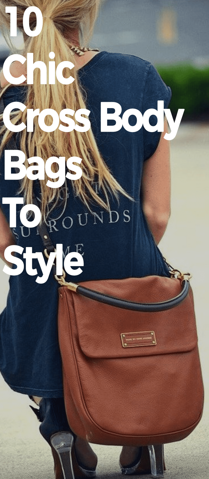 10 Chic Cross Body Bags To Style.