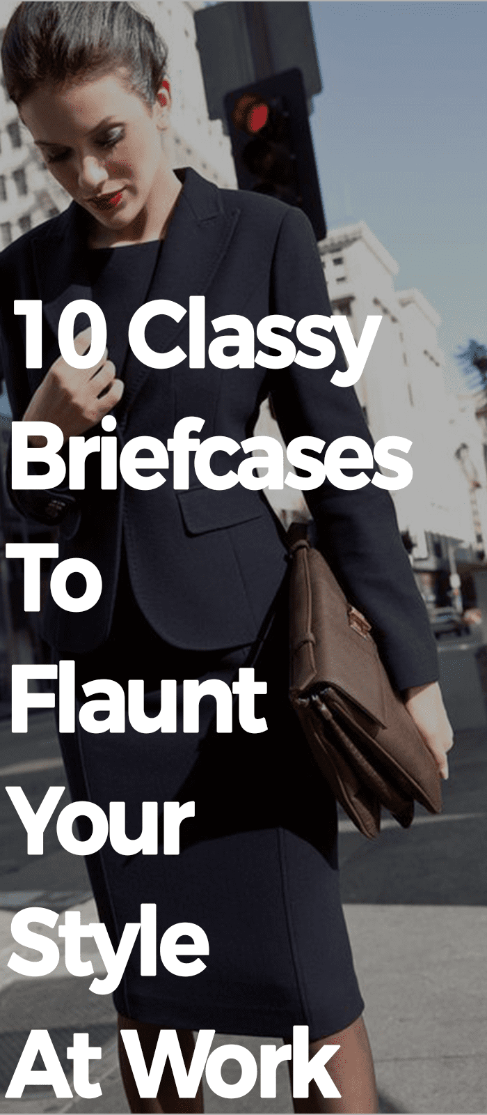 10 Classy Briefcases To Flaunt Your Style At Work!