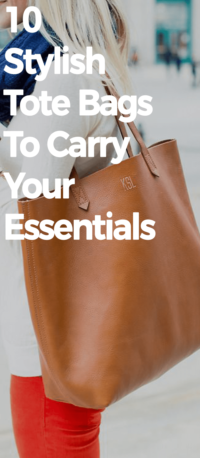 10 Stylish Tote Bags To Carry Your Essentials.