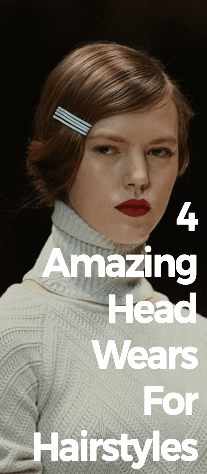 Amazing Head Wears For Hairstyles