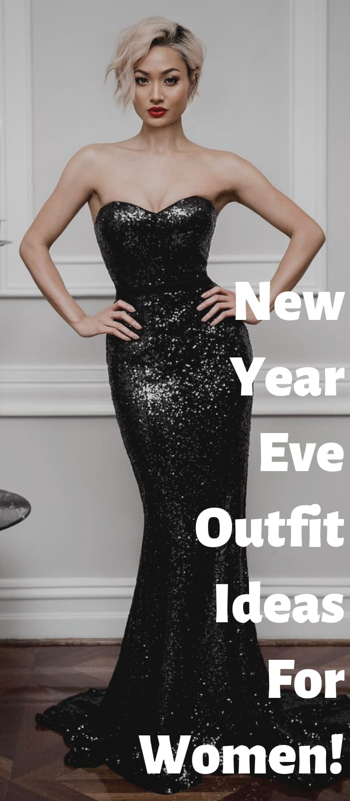 New Year Eve Outfit Ideas For Women!