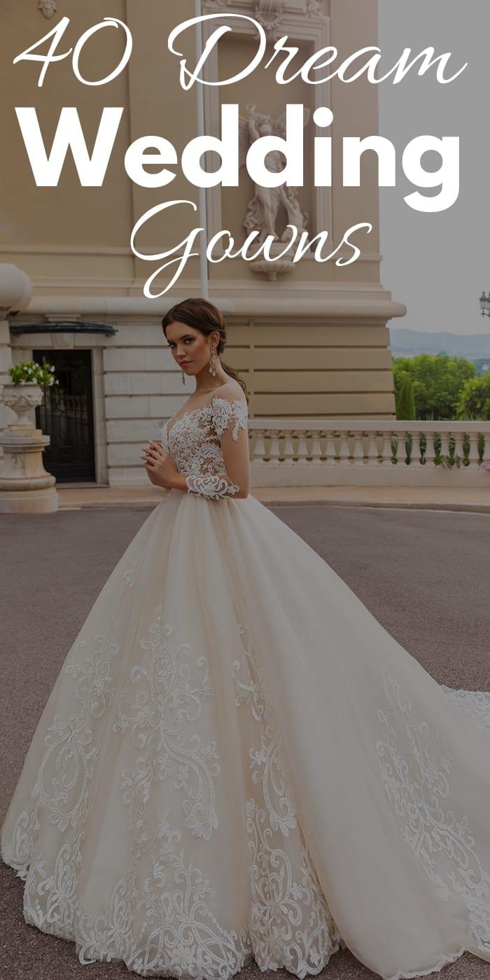 40 Dream Wedding Gowns
